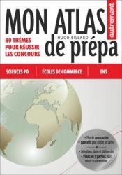 Mon atlas de prépa ; 80 thèmes pour réussir les concours - Couverture - Format classique
