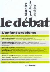 Revue Le Débat N.132 ; l'enfant-problème ; septembre-octobre 2004 - Intérieur - Format classique