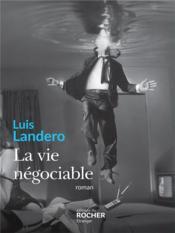 La vie négociable - Couverture - Format classique
