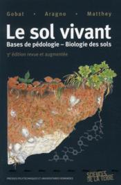 Le sol vivant ; bases de pédologie ; biologie des sols (3e édition) - Couverture - Format classique