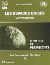 Les Espaces Boises Mediterraneens ; Situation Et Perspectives - Intérieur - Format classique