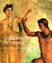 Regards De L'Image, Des Origines Jusqu'A Byzance - Couverture - Format classique