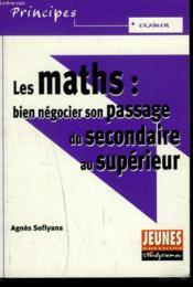Maths (les) : bien negocier son passage du secondaire au superieur - Couverture - Format classique
