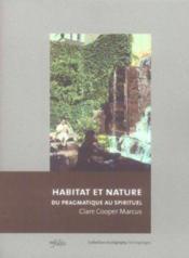 Habitat et nature ; du pragmatisme au spirituel - Couverture - Format classique