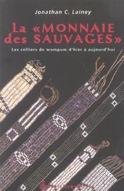 La « monnaie des Sauvages » ; les colliers de Wampum d'hier à aujourd'hui - Intérieur - Format classique