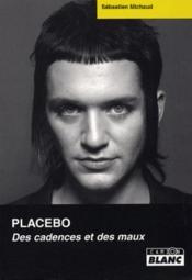 Placebo ; des cadences et des maux - Couverture - Format classique