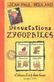 Dégustations zygophiles ; l'almanach de la bonne humeur - Intérieur - Format classique