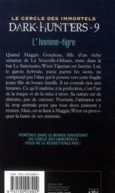 Le cercle des immortels - dark hunters t.9 ; l'homme-tigre - 4ème de couverture - Format classique