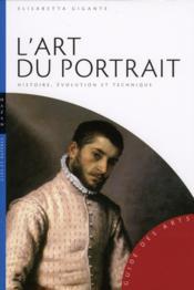 L'art du portrait ; histoire, évolution et technique - Couverture - Format classique