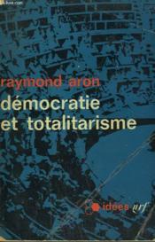 Democratie Et Totalitarisme. Collection : Idees N° 38 - Couverture - Format classique