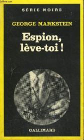 Collection : Serie Noire N° 1737 Espion, Leve-Toi ! - Couverture - Format classique