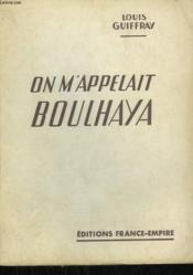 On M'Appelait Boulhaya. - Couverture - Format classique