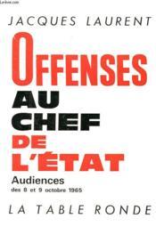 Offenses Au Chef De L'Etat - Audiences Des 8 Et 9 Octobre 1965 - Couverture - Format classique