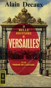 La Belle Histoire De Versailles