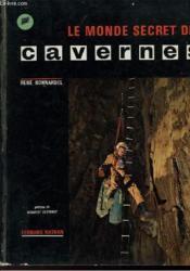 Le Monde Secret Des Cavernes - Couverture - Format classique