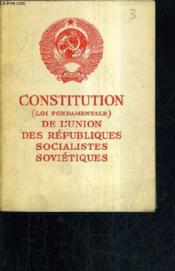 Constitution (Loi Fondamentales) De L'Union Des Republiques Socialistes Sovietiques. - Couverture - Format classique