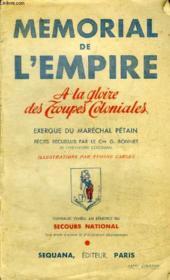 Memorial De L'Empire A La Gloire Des Troupes Coloniales Exergue Du Marechal Petain. - Couverture - Format classique