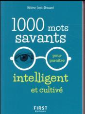 1000 mots savants pour paraître intelligent et cultivé - Couverture - Format classique