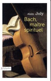 Bach, maître spirituel - Couverture - Format classique