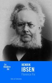 Le théâtre de Henrik Ibsen - Couverture - Format classique