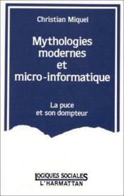 Mythologies modernes et micro-informatique ; la puce et son dompteur - Couverture - Format classique