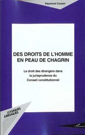 Desdroits De L'Homme En Peau De Chagrin ; Le Droit Des Etrangers Dans La Jurisprudence Du Conseil Constitutionnel - Intérieur - Format classique