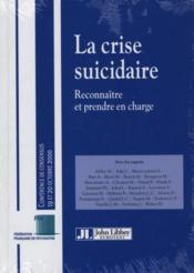 La crise suicidaire reconnaitre et prendre en charge - Couverture - Format classique