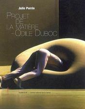 Projets de la matière ; Odile Duboc : mémoire(s) d'une oeuvre chorégraphique - Intérieur - Format classique