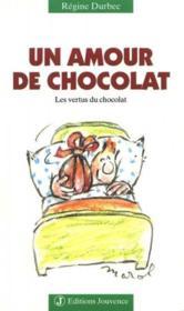 Un amour de chocolat, les vertus du chocolat - Couverture - Format classique