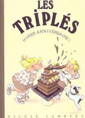 Les triplés ; hyper anniversaire ! - Intérieur - Format classique