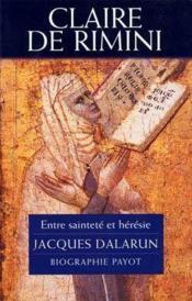 Claire de Rimini ; entre sainteté et hérésie - Couverture - Format classique