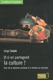 Et si on partageait la culture ? - Couverture - Format classique