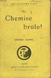 Ma Chemise Brule ! - Couverture - Format classique