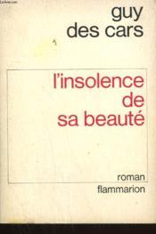 L'Insolence De Sa Beaute. - Couverture - Format classique