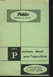 Manuel De Poche Pour Moteurs Diesel Perkins. Serie P Pour L'Agriculture. - Couverture - Format classique