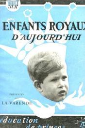 Enfants Royaux D'Aujourd'Hui - Couverture - Format classique