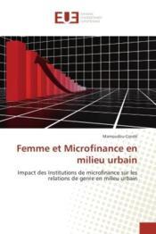 Femme et microfinance en milieu urbain - impact des institutions de microfinance sur les relations d - Couverture - Format classique
