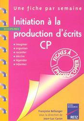 Initiation à la production d'écrits ; CP - Intérieur - Format classique