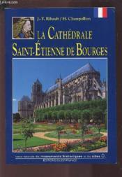 La cathédrale saint-étienne de bourges - Couverture - Format classique