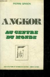 Angkor Au Centre Du Monde - Couverture - Format classique