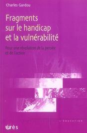 Fragments sur le handicap et la vulnérabilité ; pour une révolution de la pensée et de l'action - Intérieur - Format classique