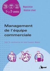 Management de l'équipe commerciale ; BTS ; négociation, relation client ; 1re et 2e années - Couverture - Format classique