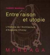 Histoire de l'architecture d'Auguste Choisy ; entre raison et utopie - Intérieur - Format classique