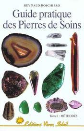 Guide pratique des pierres de soins t.1methodes - Intérieur - Format classique