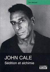 John Cale ; sédition et alchimie - Intérieur - Format classique