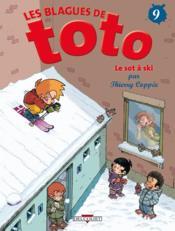 Les blagues de Toto T.9 ; le sot à ski - Couverture - Format classique