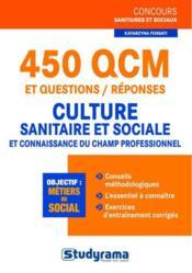 450 QCM et questions/réponses ; culture sanitaire et sociale ; et connaissance du champ professionnel - Couverture - Format classique