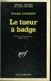 Le Tueur A Badge. Collection : Serie Noire N° 1243 - Couverture - Format classique