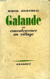 Galande Ou Convalescence Au Village. - Couverture - Format classique