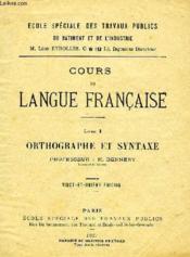 Cours De Langue Francaise, Livre 1, Orthographe Et Syntaxe - Couverture - Format classique